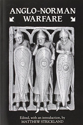 Anglo-Norman Warfare: Studies in Late Anglo-Saxon and Anglo-Norman Military Organization and Warfare (0)
