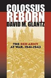 Colossus Reborn: The Red Army at War, 1941-1943 (Modern War Studies) by David M. Glantz (2005-03-31)