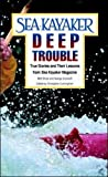 Sea Kayaker's Deep Trouble: True Stories and Their Lessons from Sea Kayaker Magazine (Schaums' Business Economics)