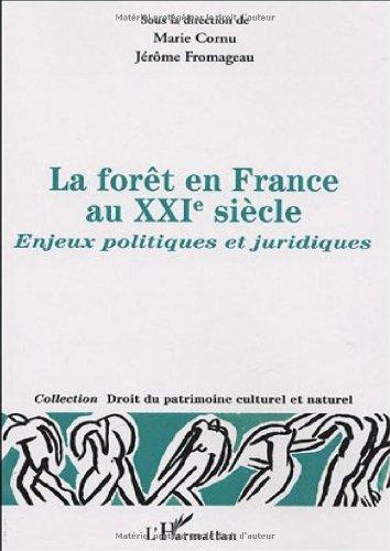 La forêt en France au XXIe siècle : Enjeux politiques et juridiques