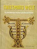 Thietmars Welt: Ein Merseburger Bischof schreibt Geschichte (Schriftenreihe der Vereinigten Domstifter zu Merseburg und Naumburg und des Kollegiatstifts Zeitz)