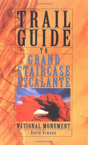 Trail Guide to Grand Staircase-Escalante National Monument (English Edition)