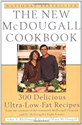 The New McDougall Cookbook: 300 Delicious Ultra-Low-Fat Recipes