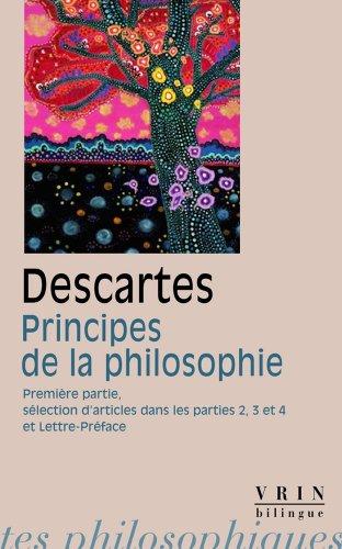 Principes de la philosophie. Première Partie; sélection d'articles des parties 2,3 et 4; Lettre-Préface