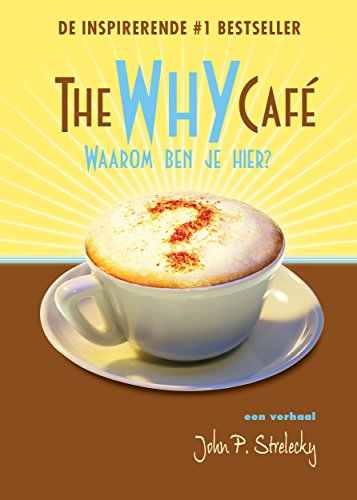 The Why Cafe - Waarom Ben Je Hier? (Dutch Edition)