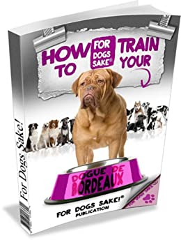 How to Train Dogue de Bordeaux by [Sellers, J]