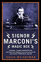 Signor Marconi's Magic Box: The invention that sparked the radio revolution