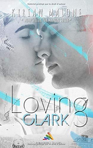 Loving Clark: Roman gay, MxM