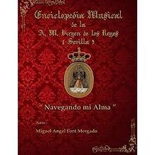 NAVEGANDO MI ALMA - Marcha Procesional: Partituras para Agrupacion Musical: Volume 3 (Enciclopedia Musical de la AM Virgen de los Reyes)