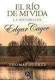 El río de mi vida : la historia de Edgar Cayce (Relatos)