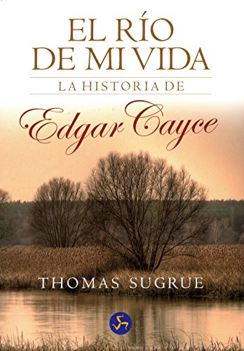 Descargar Libro El río de mi vida : la historia de Edgar Cayce (Relatos) de Thomas Sugrue