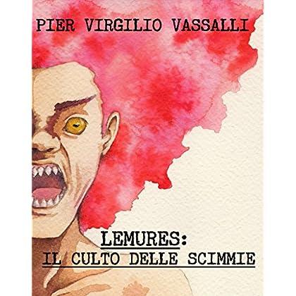 Lemures: Il Culto Delle Scimmie: Edizione Zombie Corrotto (Zombie In Italia Vol. 2)
