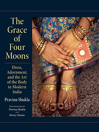 Indische Geschichte Kostüm - The Grace of Four Moons: Dress, Adornment, and the Art of the Body in Modern India (Material Culture) (English Edition)