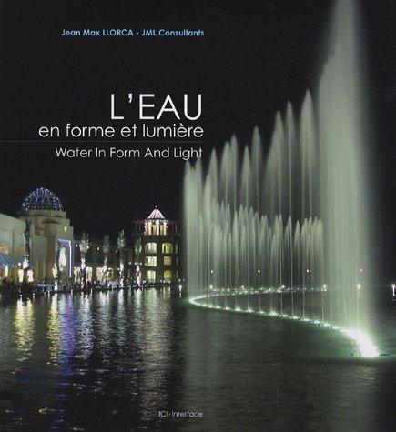L'eau en forme et lumière : Edition bilingue Français-Anglais