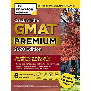 Cracking the GMAT Premium Edition with 6 Computer-Adaptive Practice Tests, 2020: The All-in-One Solution for Your Highest Possible Score (Graduate School Test Preparation) (English Edition)