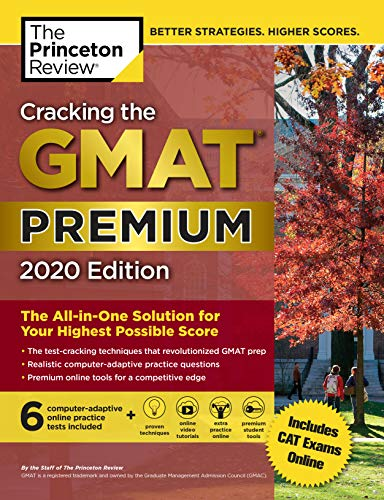 Cracking the GMAT Premium Edition with 6 Computer-Adaptive Practice Tests, 2020 (Graduate School Test Preparation)