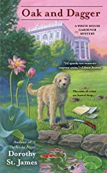 Oak and Dagger (A White House Gardener Mystery) by Dorothy St. James (2013-04-02)