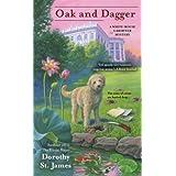 Oak and Dagger (A White House Gardener Mystery) by Dorothy St. James (2013-04-02)