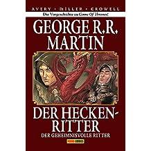 Der Heckenritter Graphic Novel (Collectors Edition): Bd. 3: Der geheimnisvolle Ritter (Vorgeschichte zu Game of Thrones)