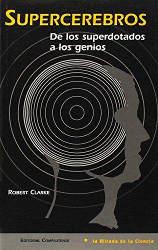 Supercerebros / Super-brain: De los superdotados a los genios / From the Super-gifted to Geniuses