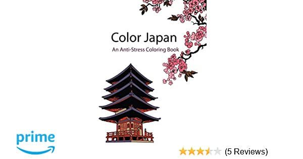 Color Japan Therapy An Anti Stress Coloring Book Amazoncouk Star Books De Artist 9781518646577