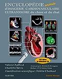 Encyclopédie animée d'imagerie cardiovasculaire ultrasonore du chien et du chat - Plus de 250 vidéos dont 30 animations 3D