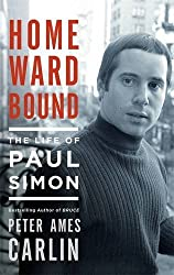 Homeward Bound: The Life of Paul Simon by Peter Ames Carlin (2016-11-17)