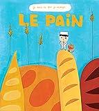 [Le ]pain / Françoise Laurent, Nicolas Gouny | Laurent, Françoise (1956-....) - institutrice. Auteur