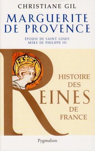 Marguerite de Provence : Epouse de saint Louis