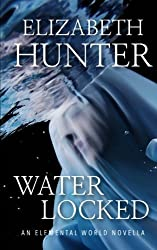 Waterlocked: An Elemental World Novella (Volume 2) by Elizabeth Hunter (2013-05-22)