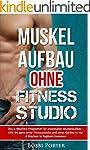 Muskelaufbau ohne Fitnessstudio: Das...