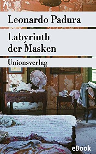 Labyrinth der Masken: Kriminalroman. Havanna-Quartett