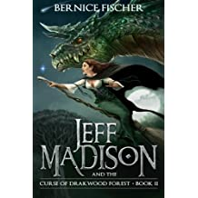 Jeff Madison and the Curse of Drakwood Forest: Volume 2 (Book 2) by Bernice Fischer (2015-11-26)