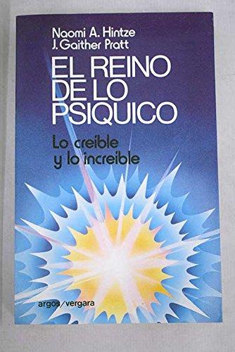 REINO DE LO PSIQUICO, EL. LO CREIBLE Y LO INCREIBLE