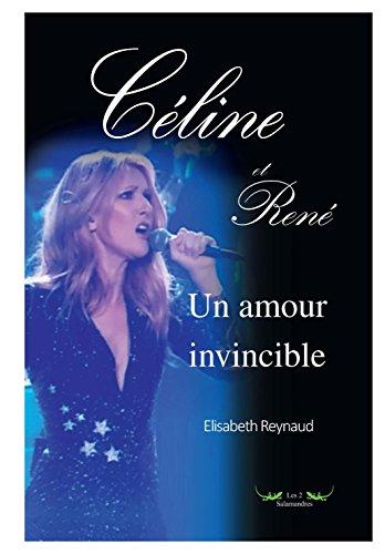 Céline et René : Un amour invincible