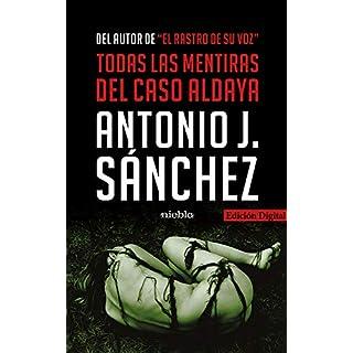 Todas las mentiras del Caso Aldaya (Serie Castelar nº 1) (Spanish Edition)