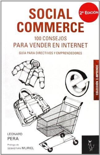 100 Consejos Para Vender En Internet. Guía Para Directivos Y Emprendedores