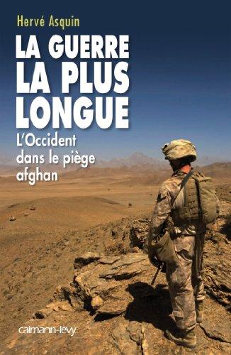 La Guerre la plus longue: L'Occident dans le piège afghan