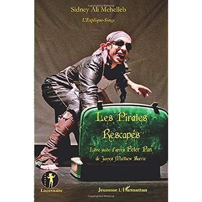 Les pirates rescapés: Libre suite d'après Peter Pan de James Matthew Barrie