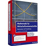 Mathematik für Wirtschaftswissenschaftler: Basiswissen mit Praxisbezug (inkl. E-Learning MyMathLab Deutsche Version und E-Text (Pearson Studium - Economic BWL)
