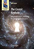 [(The Cosmic Keyhole : How Astronomy is Unlocking the Secrets of the Universe)] [By (author) Will Gater] published on (October, 2009)