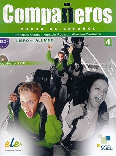Companeros Curso de Espanol Nivel 4. : Libro de Alumno con 2CD