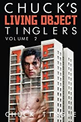 Chuck's Living Object Tinglers: Volume 2 by Dr. Chuck Tingle (2015-03-22)