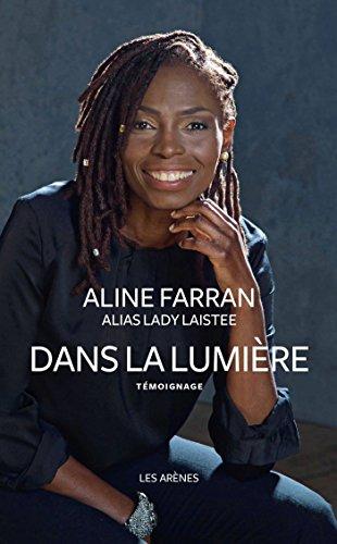 DANS LA LUMIERE par Aline Farran