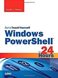 Windows PowerShell in 24 Hours, Sams Teach Yourself by Timothy L. Warner (2015-05-12)