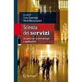 Scienza dei servizi: Un percorso tra metodologie e applicazioni (Italian Edition)