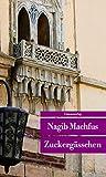 Zuckergässchen: Kairo-Trilogie III (Unionsverlag Taschenbücher) - Nagib Machfus