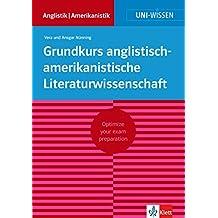 Uni-Wissen Grundkurs anglistisch-amerikanistische Literaturwissenschaft (deutsche Version): Optimize your exam preparation Anglistik/Amerikanistik