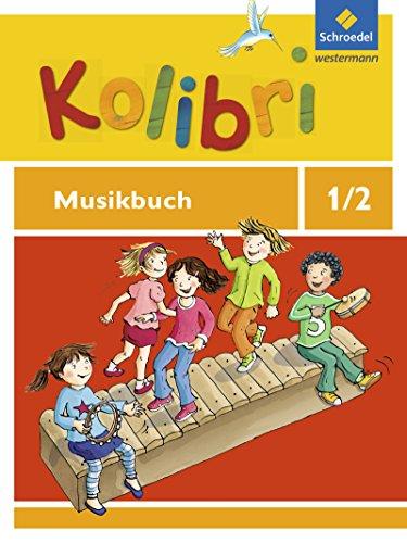 Kolibri - Musikbücher: Allgemeine Ausgabe 2012: Musikbuch