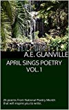 April Sings Poetry Vol. 1: 26 poems from National Poetry Month that will inspire you to write. (English Edition)